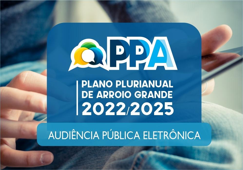 EXECUTIVO MUNICIPAL PROMOVE AUDIÊNCIA PÚBLICA ELETRÔNICA PARA A CONSTRUÇÃO DO PPA 2022/2025